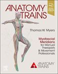 Picture of Anatomy Trains: Myofascial Meridians for Manual Therapists and Movement Professionals