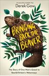 Picture of Bringing Back the Beaver: The Story of One Man's Quest to Rewild Britain's Waterways