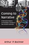 Picture of Coming to Narrative: A Personal History of Paradigm Change in the Human Sciences