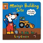 Picture of Maisy's Building Site: Pull, Slide and Play!
