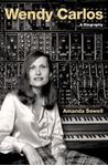 Picture of Wendy Carlos: A Biography