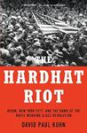 Picture of The Hardhat Riot: Nixon, New York City, and the Dawn of the White Working-Class Revolution