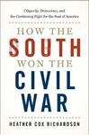 Picture of How the South Won the Civil War: Oligarchy, Democracy, and the Continuing Fight for the Soul of America