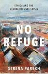 Picture of No Refuge: Ethics and the Global Refugee Crisis