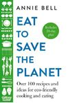 Picture of Eat to Save the Planet: Over 100 Recipes and Ideas for Eco-Friendly Cooking and Eating