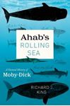 "Picture of Ahab`s Rolling Sea - A Natural History of ""Moby-Dick"""
