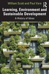 Picture of Learning, environment and Sustainable Development: A History of Ideas
