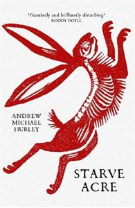 Picture of Starve Acre: 'Beautifully written and triumphantly creepy' Mail on Sunday