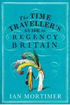 Picture of Time Traveller's Guide to Regency Britain