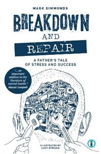 Picture of Breakdown and Repair – a Father's Tale of Stress and Success