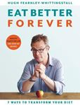 Picture of Eat Better Forever: 7 Ways to Transform Your Diet