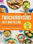 Picture of Twochubbycubs Fast and Filling: 100 Delicious Slimming Recipes