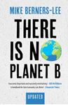 Picture of There Is No Planet B: A Handbook for the Make or Break Years - Updated Edition