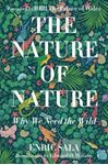 Picture of Nature of Nature: Why We Need The Wild