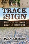 Picture of Track and Sign: A Guide to the Field Signs of Mammals and Birds of the UK