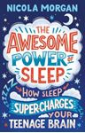 Picture of The Awesome Power of Sleep: How Sleep Super-Charges Your Teenage Brain