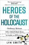Picture of Heroes of the Holocaust: Ordinary Britons who risked their lives to make a difference