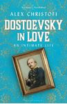 Picture of Dostoevsky in Love: An Intimate Life