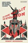 Picture of The Spark that Lit the Revolution: Lenin in London and the Politics that Changed the World