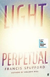 Picture of Light Perpetual: from the author of Costa Award-winning Golden Hill