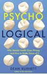 Picture of Psycho-Logical: Why Mental Health Goes Wrong - and How to Make Sense of It
