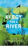 Picture of Elegy For a River: Whiskers, Claws and Conservation's Last, Wild Hope