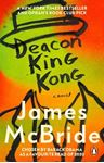 Picture of Deacon King Kong: CHOSEN BY BARACK OBAMA AS A FAVOURITE READ OF 2020