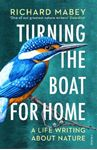 Picture of Turning the Boat for Home: A life writing about nature