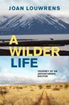 Picture of A Wilder Life: Journey of an Adventuring Doctor