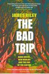 Picture of The Bad Trip: Dark Omens, New Worlds and the End of the Sixties