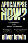 Picture of Apocalypse How?: Technology and the Threat of Disaster