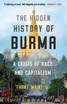 Picture of The Hidden History of Burma: A Crisis of Race and Capitalism