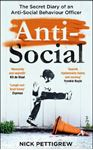 Picture of Anti-Social: The secret diary of an anti-social behaviour officer