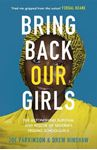 Picture of Bring Back Our Girls: The Astonishing Survival and Rescue of Nigeria's Missing Schoolgirls