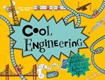 Picture of Cool Engineering: Filled with fantastic facts for kids of all ages