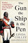 Picture of The Gun, the Ship, and the Pen: Warfare, Constitutions and the Making of the Modern World