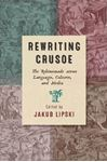 Picture of Rewriting Crusoe: The Robinsonade across Languages, Cultures, and Media
