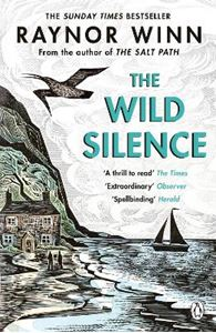 Picture of Wild Silence: The Sunday Times Bestseller from the author of The Salt Path