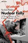 Picture of Nuclear Folly: A New History of the Cuban Missile Crisis
