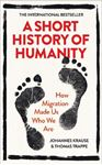 Picture of A Short History of Humanity: How Migration Made Us Who We Are