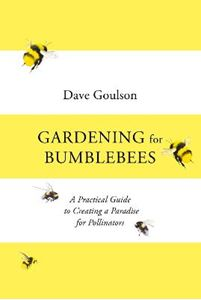 Picture of Gardening for Bumblebees: A Practical Guide to Creating a Paradise for Pollinators