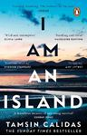 Picture of I Am An Island: THE SUNDAY TIMES BESTSELLER