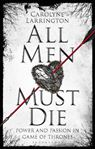 Picture of All Men Must Die: Power and Passion in Game of Thrones
