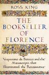 Picture of The Bookseller of Florence: Vespasiano da Bisticci and the Manuscripts that Illuminated the Renaissance