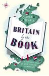 Picture of Britain by the Book: A Curious Tour of Our Literary Landscape
