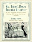 Picture of Mrs. Beeton's Book of Household Management: The 1861 Classic with Advice on Cooking, Cleaning, Childrearing, Entertaining, and More