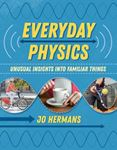 Picture of Everyday Physics: Unusual Insights into Familiar Things