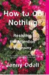 Picture of How To Do Nothing: Resisting the Attention Economy