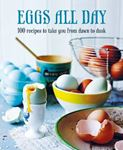 Picture of Eggs All Day: 100 Recipes to Take You from Dawn to Dusk