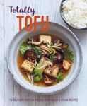 Picture of Totally Tofu: 75 Delicious Protein-Packed Vegetarian and Vegan Recipes